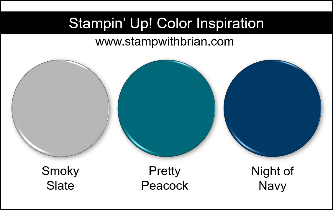 Stampin' Up! Color Inspiration - Smoky Slate, Pretty Peacock, Night of Navy