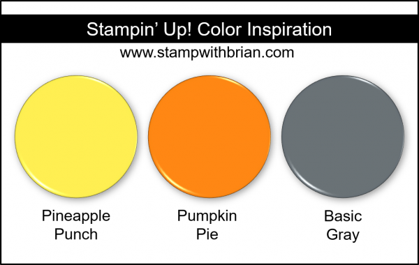 Stampin' Up! Color Inspiration - Pineapple Punch, Pumpkin Pie, Basic Gray