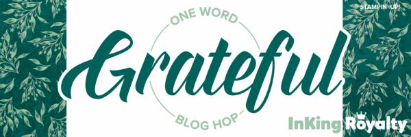 InKing Royalty Blog Hop - Grateful