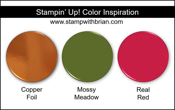 Stampin' Up! Color Inspiration - Copper Foil, Mossy Meadow, Real Red