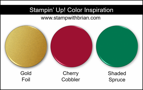 Stampin' Up! Color Inspiration - Gold Foil, Cherry Cobbler, Shaded Spruce