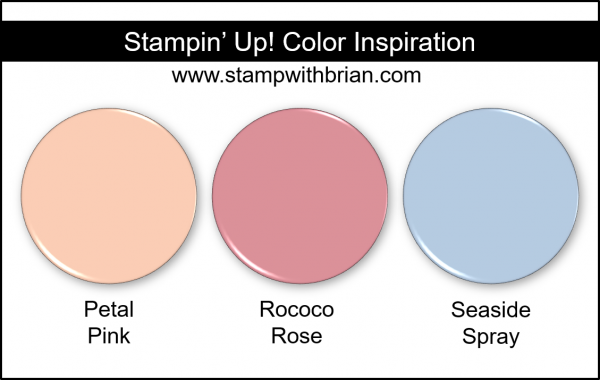 Stampin' Up! Color Inspiration - Petal Pink, Rococo Rose, Seaside Spray