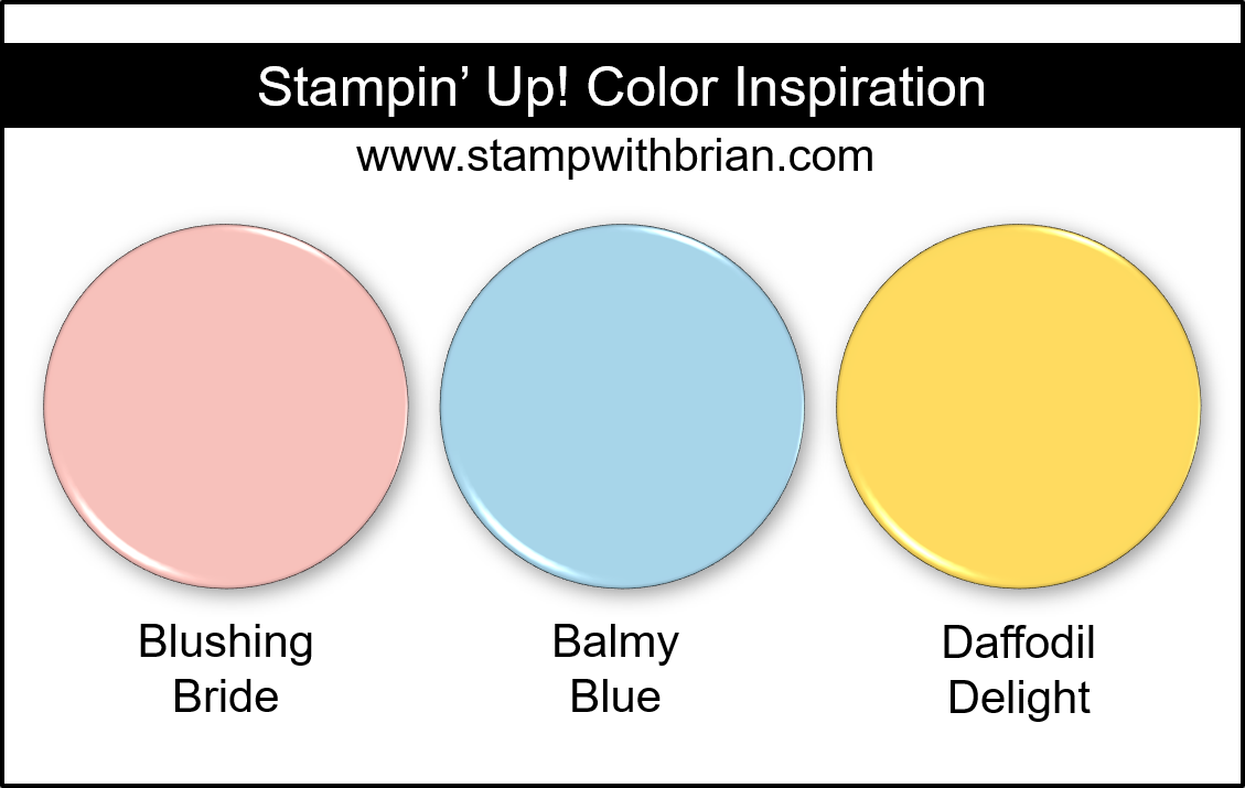 Stampin Up! Color Inspiration - Blushing Bride, Balmy Blue, Daffodil Delight