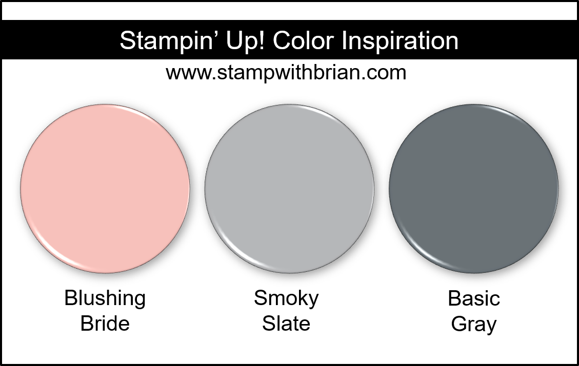 Stampin Up! Color Inspiration - Blushing Bride, Smoky Slate, Basic Gray