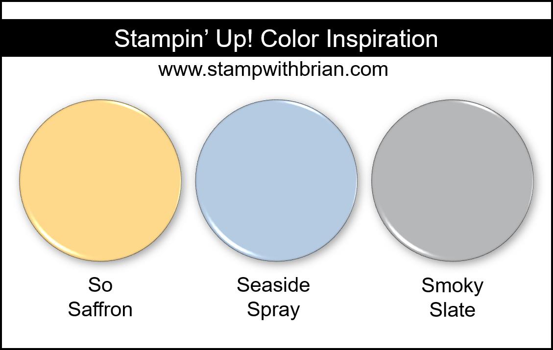 Stampin Up! Color Inspiration - So Saffron, Seaside Spray, Smoky Slate