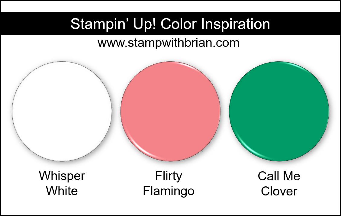Stampin Up! Color Inspiration - Whisper White, Flirty Flamingo, Call Me Clover