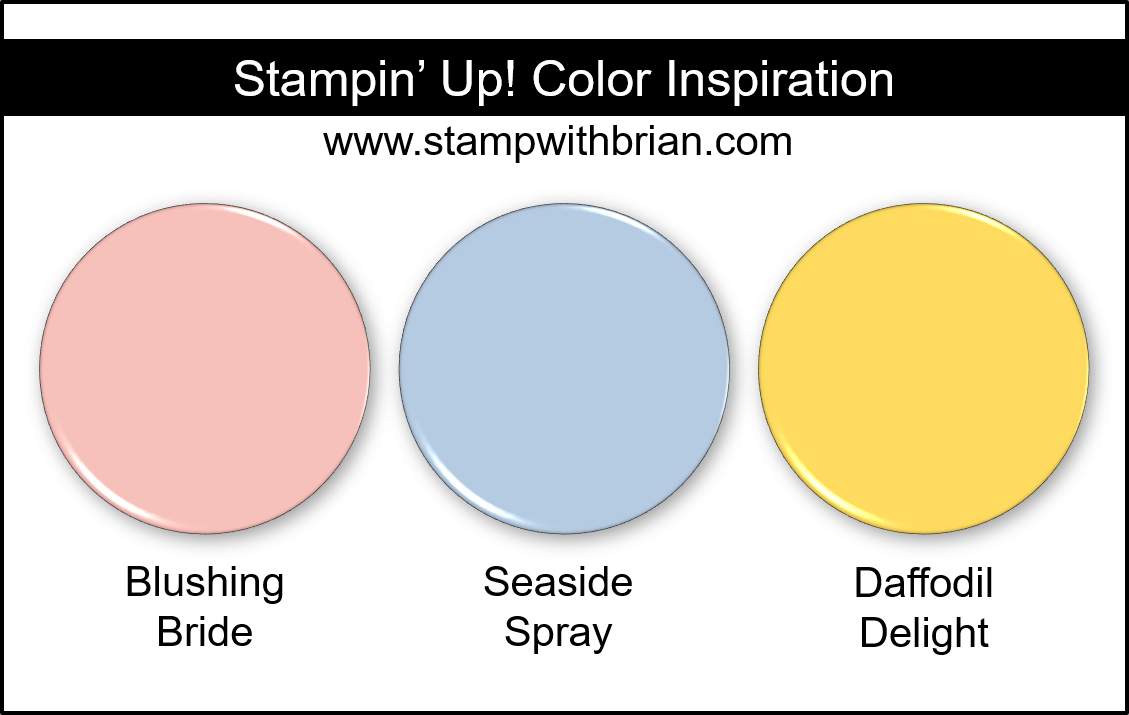 Stampin Up! Color Inspiration - Blushing Bride, Seaside Spray, Daffodil Delight