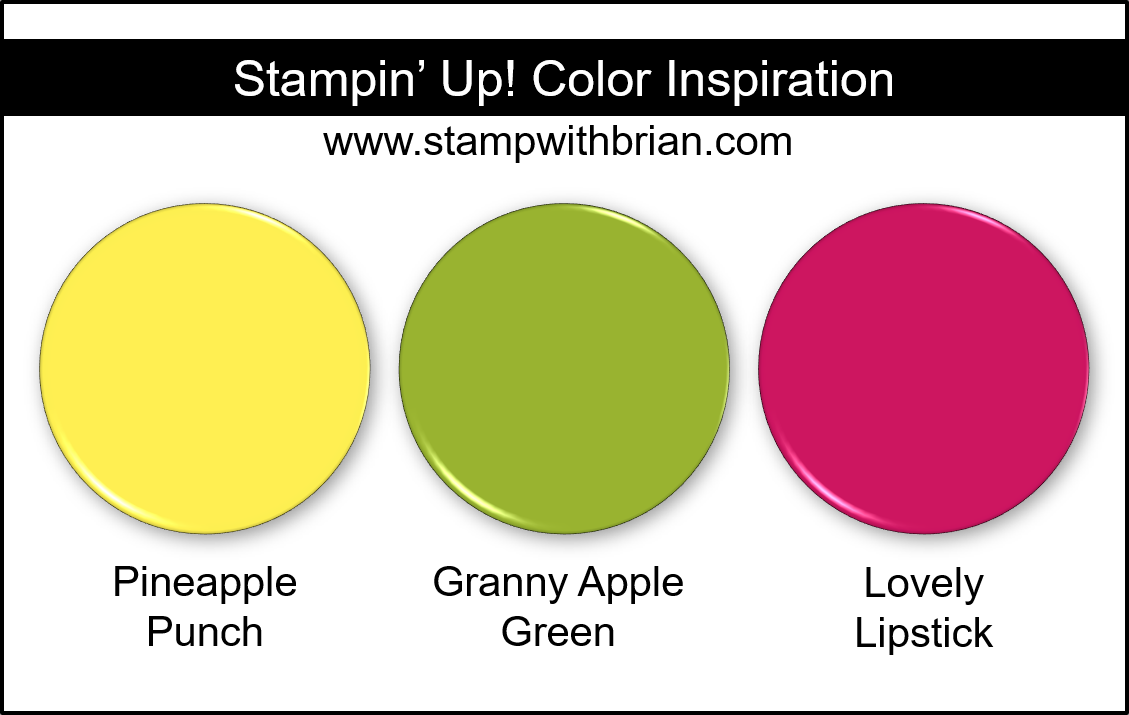 Stampin Up! Color Inspiration - Pineapple Punch, Granny Apple Green, Lovely Lipstick