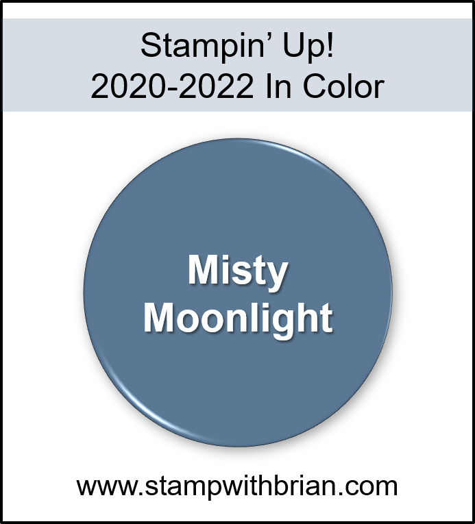 Misty Moonlight, Stampin Up! 2020-2022 In Color