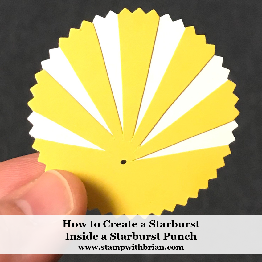 How to Create a Starburst Inside a Starburst Punch, Stampin Up!, Brian King