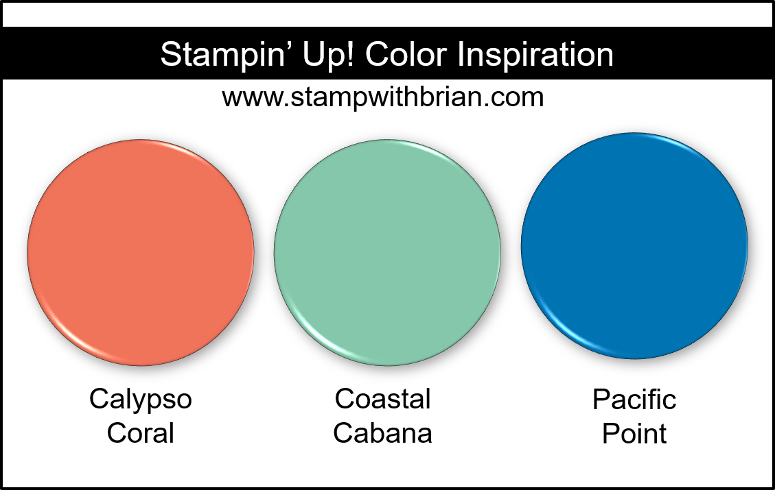 Stampin Up! Color Inspiration - Calypso Coral, Coastal Cabana, Pacific Point